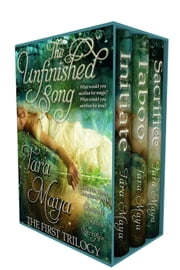 The Unfinished Song - The First Trilogy - The Unfinished Song ebook by Tara Maya
