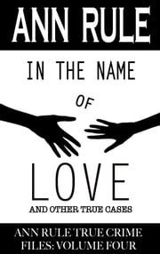 In the Name of Love ebook by Ann Rule