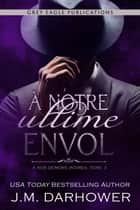 À notre ultime envol ebook by J.M. Darhower