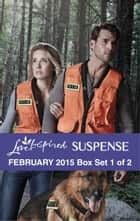 Love Inspired Suspense February 2015 - Box Set 1 of 2 - To Save Her Child\Taken\Silent Hunter ebook by Margaret Daley, Lisa Harris, Maggie K. Black