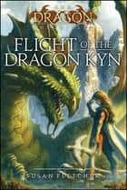 Flight of the Dragon Kyn ebook by Susan Fletcher