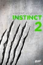 Instinct - Tome 2 ebook by Vincent Villeminot