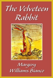 The Velveteen Rabbit ebook by Margery Williams Bianco