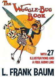 The Woggle-Bug Book: With 27 Illustrations and a Free Audio Link.