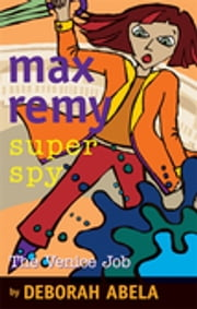 Max Remy Superspy 7: The Venice Job ebook by Deborah Abela