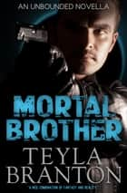 Mortal Brother ebook by Teyla Branton