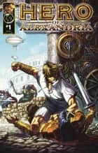 Hero of Alexandria #1 ebook by Ben Lichius, Roberto Ali, Diego Rodriguez,...
