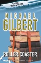 Roller-Coaster ebook by Michael Gilbert