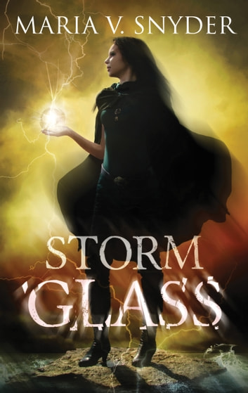 Storm Glass - A Fantasy Novel with Murder and Magic ebook by Maria V. Snyder
