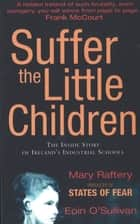 Suffer the Little Children ebook by Mary Raftery,Eoin O'Sullivan