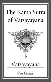 The Kama Sutra of Vatsayayana ebook by Vatsayayana,Sir Richard Burton