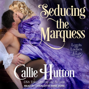 Seducing the Marquess audiobook by Callie Hutton