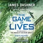 The Game of Lives (The Mortality Doctrine, Book Three) audiobook by James Dashner