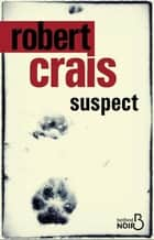 Suspect ebook by Robert CRAIS,Anne-Sylvie HOMASSEL