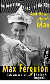And Now... Here's Max ebook by Max Ferguson