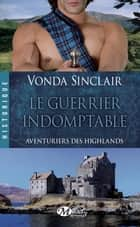 Le Guerrier indomptable ebook by Mathilde Roger,Vonda Sinclair