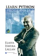 Learn Python Programming the Easy and Fun Way ebook by Elaiya Iswera Lallan