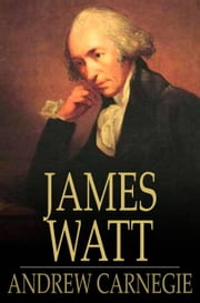 James Watt ebook by Andrew Carnegie