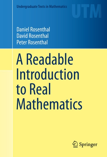 A Readable Introduction to Real Mathematics ebook by Daniel Rosenthal,David Rosenthal,Peter Rosenthal