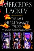 The Last Herald-Mage Trilogy ebook by Mercedes Lackey