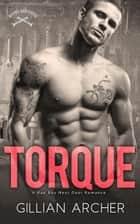 Torque: A Bad Boy Next Door Romance - Burns Brothers, #4 ebook by Gillian Archer