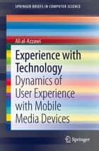 Experience with Technology ebook by Ali al-Azzawi