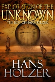 Explorations of the Unknown ebook by Hans Holzer