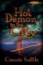 Hot Demon in the City ebook by Connie Suttle