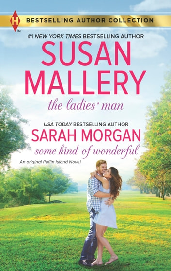 The Ladies' Man & Some Kind of Wonderful - A Puffin Island Novel The Ladies' Man\Some Kind of Wonderful ebook by Susan Mallery,Sarah Morgan