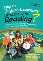Why Do English Learners Struggle With Reading? - Distinguishing Language Acquisition From Learning Disabilities ebook by John J. Hoover, Leonard M. Baca, Janette Kettmann Klingner