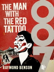 Man With The Red Tattoo ebook by Raymond Benson
