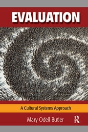 Evaluation - A Cultural Systems Approach ebook by Mary Odell Butler