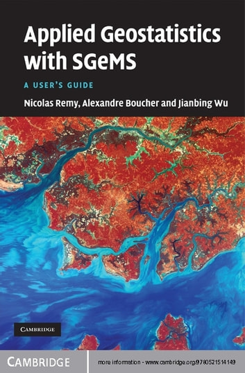 Applied Geostatistics with SGeMS - A User's Guide ebook by Nicolas Remy,Alexandre  Boucher,Jianbing Wu