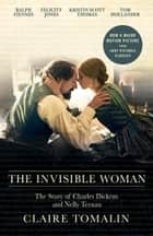 The Invisible Woman ebook by Claire Tomalin