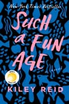 Such a Fun Age eBook by Kiley Reid