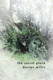 The Secret Place ebook by Dorcas Willis