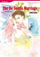 THE DE SANTIS MARRIAGE (Mills & Boon Comics) ebook by Michelle Reid,Junko Okada