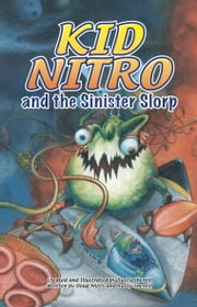 Kid Nitro and the Sinister Slorp ebook by Rusty Sherrill
