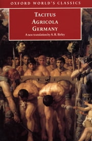 Agricola and Germany ebook by Tacitus,Anthony Birley