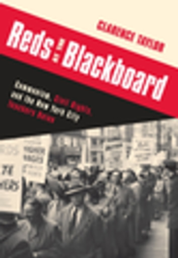 Reds at the Blackboard - Communism, Civil Rights, and the New York City Teachers Union ebook by Clarence Taylor