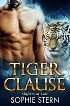 Tiger Clause ebook by Sophie Stern