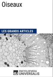 Oiseaux - Les Grands Articles d'Universalis ebook by Encyclopædia Universalis