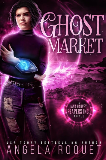 Ghost Market - Lana Harvey, Reapers Inc., #6 ebook by Angela Roquet