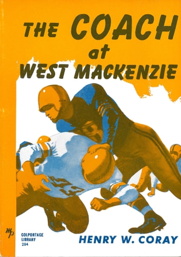 The Coach at West Mackenzie ebook by Henry W. Coray