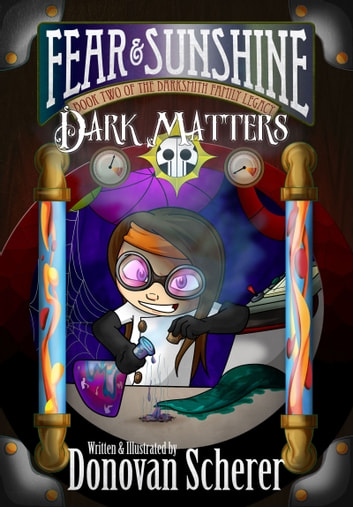 Fear & Sunshine: Dark Matters - Book Two of the Darksmith Family Legacy ebook by Donovan Scherer