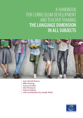 The language dimension in all subjects - A handbook for curriculum development and teacher training ebook by Jean-Claude Beacco,Mike Fleming,Francis Goullier,Eike Thürmann,Helmut Vollmer,Joseph Sheils
