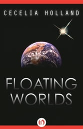 Floating Worlds ebook by Cecelia Holland