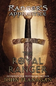 The Royal Ranger ebook by John A. Flanagan