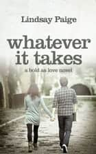 Whatever It Takes ebook by Lindsay Paige