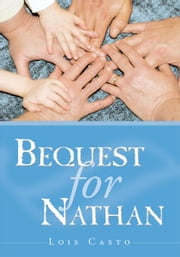 Bequest for Nathan ebook by Lois Casto